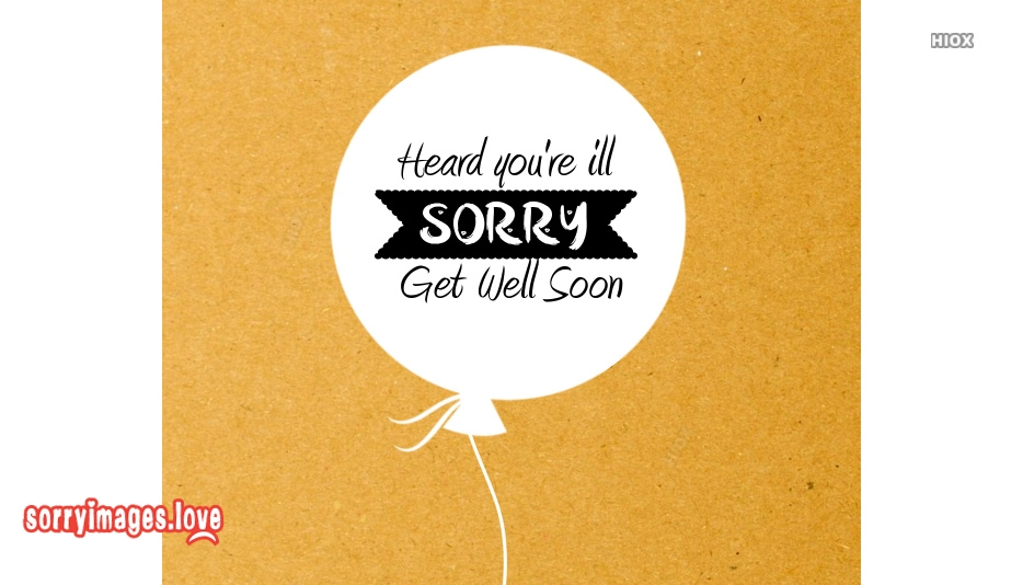 Sorry Get Well Soon Images