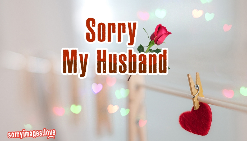 Sorry To My Husband - Sorry Images for Husband