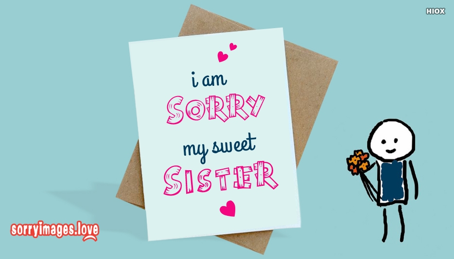 Sorry Wallpaper For Sister I Am Sorry My Sweet Sister