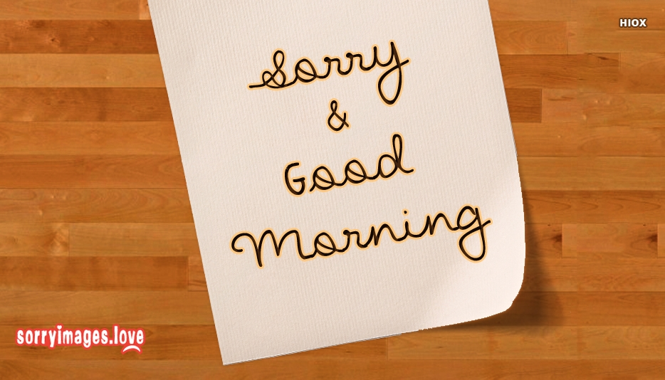 Sorry With Gud Mrng