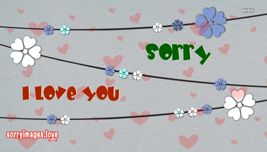 Sorry With I Love U Images