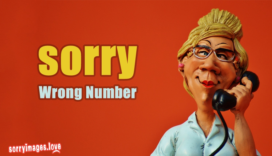 Sorry Wrong Number - I Am Sorry Images
