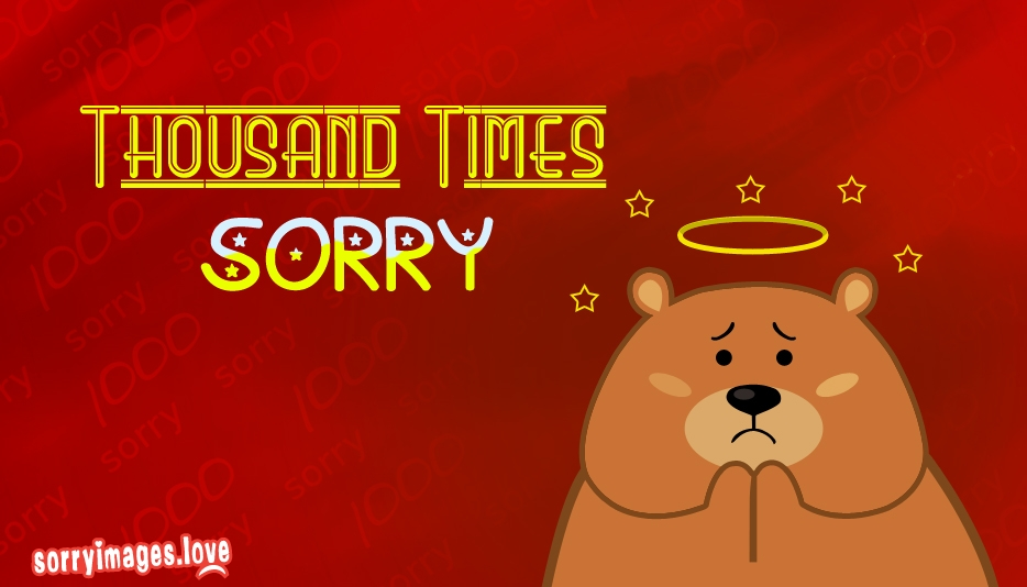 Thousand Times Sorry @ SorryImages.Love