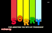 Sorry For Annoying You With My Friendship