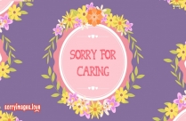 Sorry For Caring