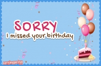 Sorry I Missed Your Birthday Image
