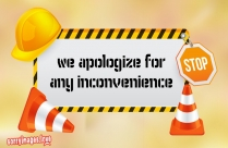 We Apologize For Any Inconvenience Image